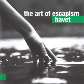 Havet - The Art. Of Escapism