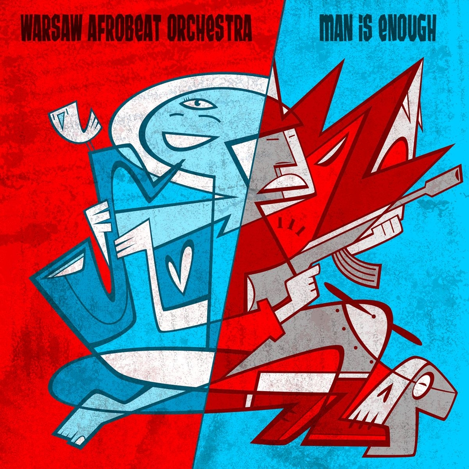 WARSOW AFROBEAT ORCHESTRA Man is enough.jpg