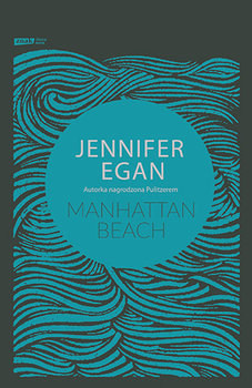 """Manhattan Beach"" Jennifer Egan"