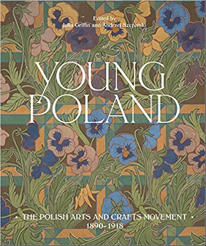 Young Poland. The Polish Arts and Crafts Movement 1890-1918
